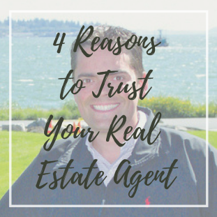 4 Reasons to Trust your Real Estate Agent