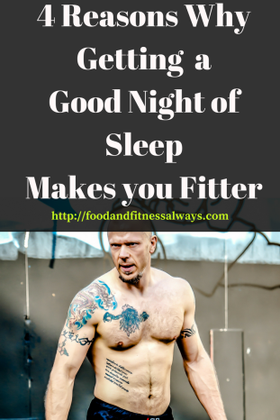 4 Reasons why Getting a Good Night of Sleep Makes you Fitter