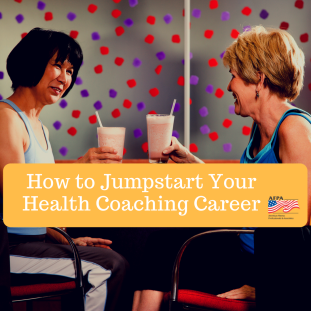 Jumpstart Your Health Coaching Career 1